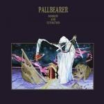 PALLBEARER – Sorrow And Extinction