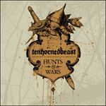 TENHORNEDBEAST – Hunts & Wars