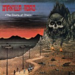 MANILLA ROAD – The Courts Of Chaos